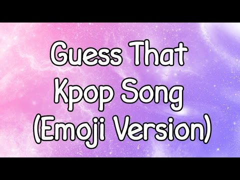 Guess That Kpop Song (Emoji Version) #1