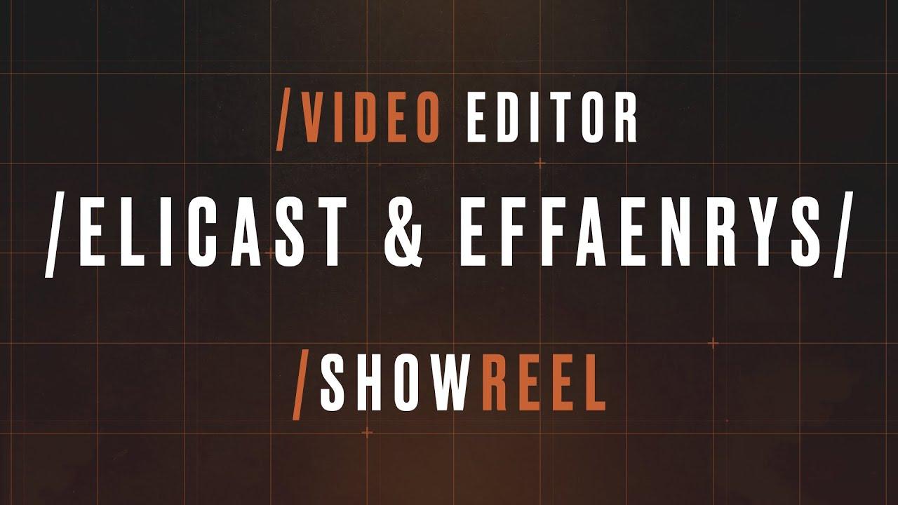 Video Editor Showreel - League Of Legends / Elicast & Effaenrys /
