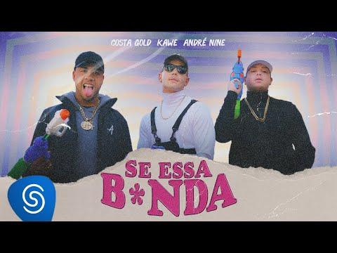 Costa Gold feat. Kawe – Se Essa B*nda