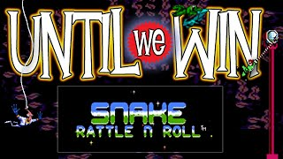 Until We Win - Snake, Rattle & Roll