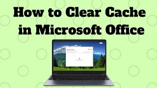 How to Clear Cache in Microsoft Office