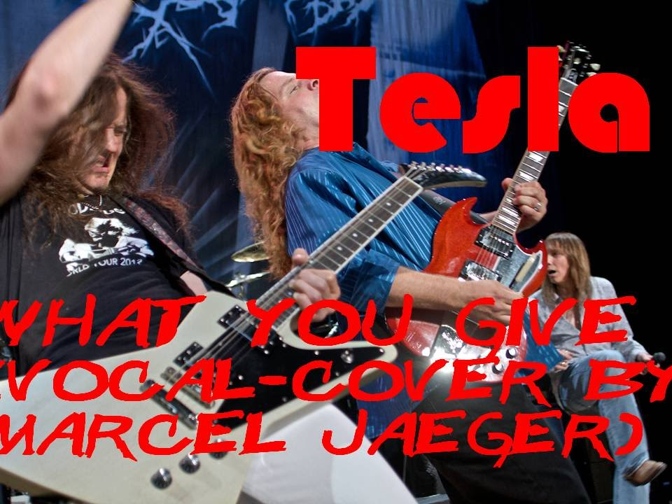 Tesla What You Give Cover With Lyrics Youtube