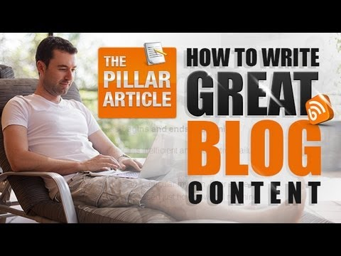 How To Write Great Blog Content – The Pillar Article Video