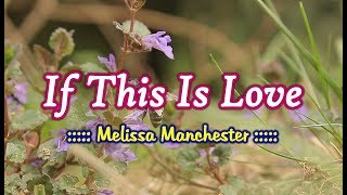 If This Is Love - Melissa Manchester (KARAOKE)