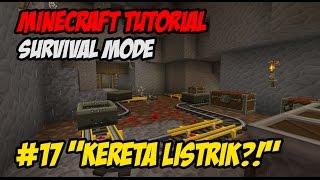 "Tutorial Minecraft Survival Indonesian E17 ~ ""Kereta Listrik"""