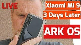 Xiaomi Mi 9 3 Days Later ARK OS Take Over?