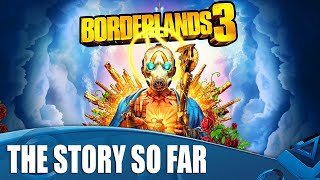 Borderlands 3 - The Story So Far