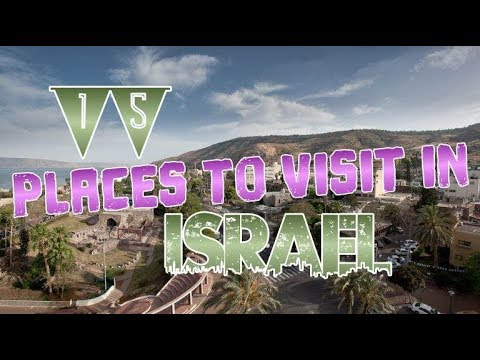 Top 15 Places To Visit In Israel