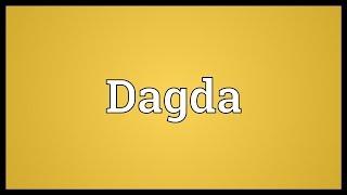 Dagda Meaning