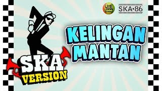 Download Lagu SKA 86 - KELINGAN MANTAN (Reggae SKA Version).mp3