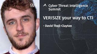 VERISIZE your way into CTI | David Thejl-Clayton | SANS CTI Summit 2021
