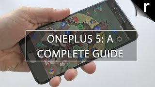 OnePlus 5 : A Complete guide