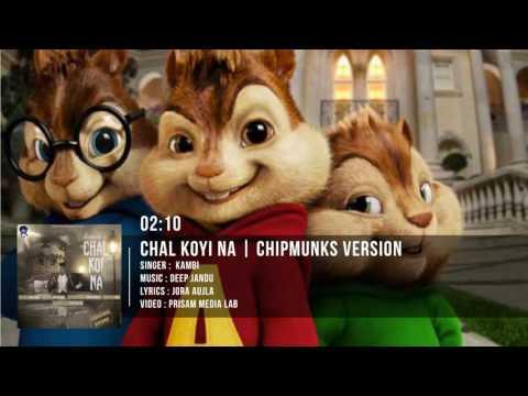Chal Koi Na Full Song - Kambi - Chipmunks Version