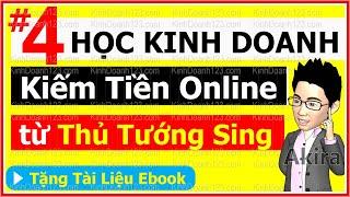 Học KINH DOANH Kiếm Tiền Online 【4】 Hướng dẫn cách làm giàu của Thủ Tướng Singapore