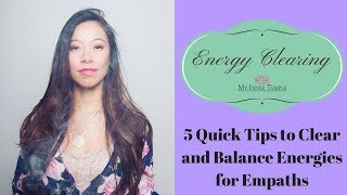 5 Quick Ways to Clear and Balance Energies for Empaths
