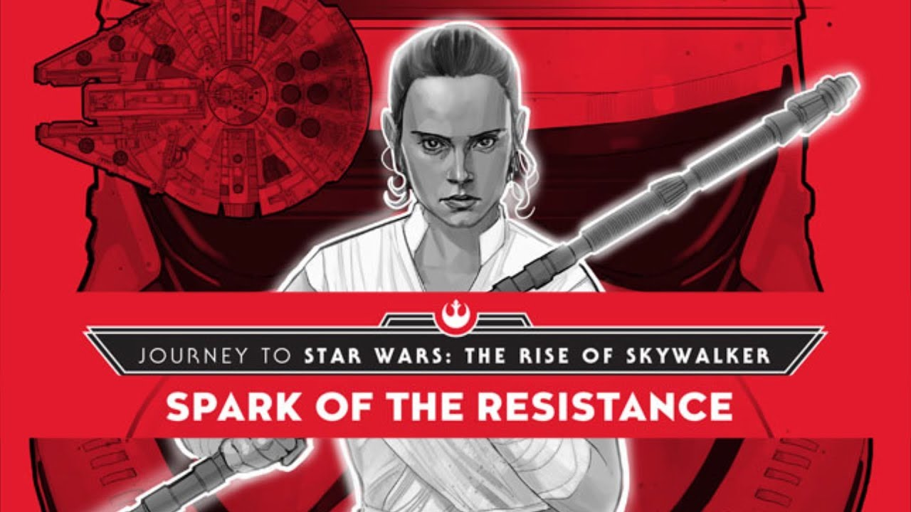 The Journey To The Rise Of Skywalker Begins Spark Of The Resistance Book Review Youtube
