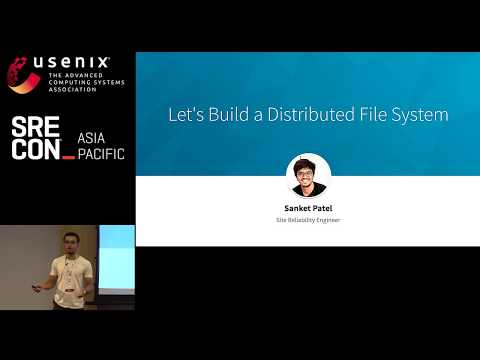 SREcon19 Asia/Pacific - Let's Build a Distributed File System
