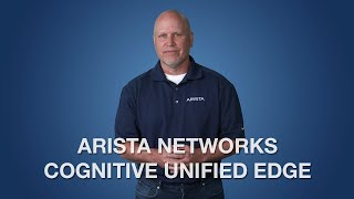 Arista Cognitive Unified Edge