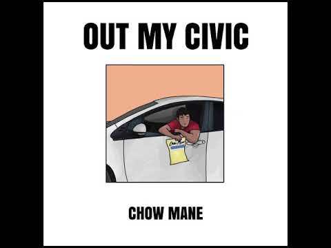 Chow Mane - Out My Civic [Official Audio]
