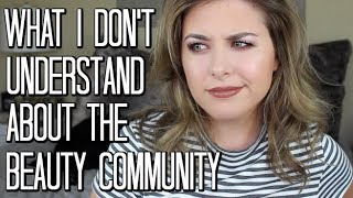 Chit Chat GRWM! // What I Don't Understand About The Beauty Community