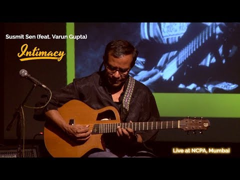 Intimacy - Susmit Sen (feat. Varun Gupta) - Cognito, Live at NCPA, Mumbai