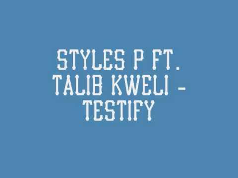 Styles P Ft. Talib Kweli - Testify