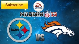 Madden 13: Pittsburgh Steelers vs. Denver Broncos Full Game [HD]