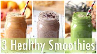 3 Healthy Smoothie Recipes | Healthy Breakfast Ideas