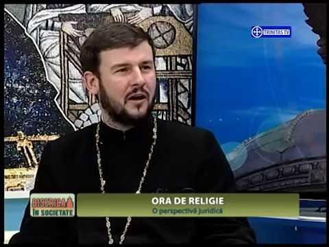 Biserica in Societate.Ora de religie.O perspectiva juridica.(27 02 2015)