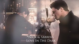 Nick & Sabrina: Love In The Dark