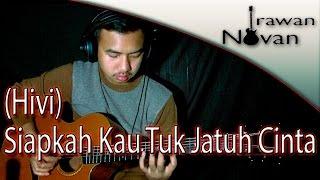 (Hivi) Siapkah Kau Tuk Jatuh Cinta Lagi - Novan (Fingerstyle Guitar Cover)