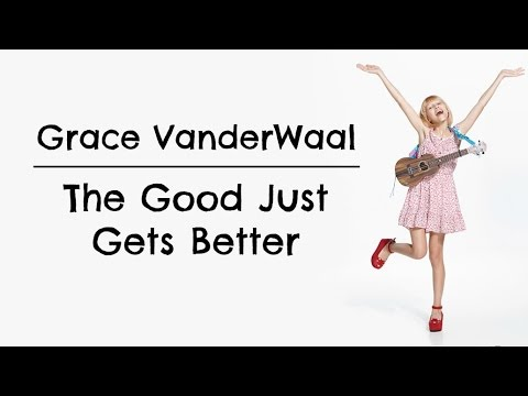 The Good Just Gets Better (Lyrics) --...