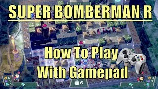 Super Bomberman R: How To Setting Gamepad To Play Game In 3 Minutes