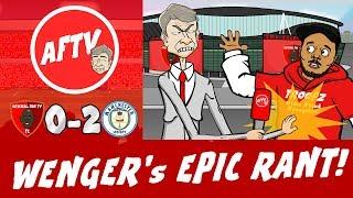 😠AFTV - WENGER's EPIC RANT!😠 Arsenal 0-2 Man City (Parody Arsenal Fan TV Cartoon Goals Highlights)