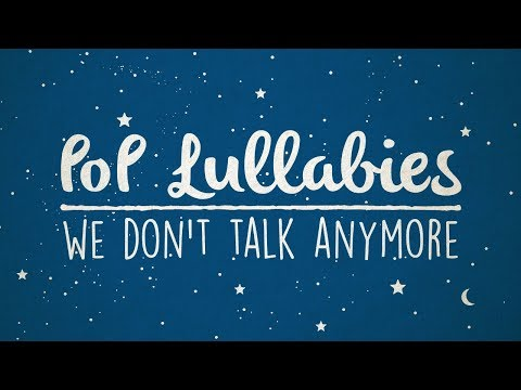 We Don't Talk Anymore - Charlie Puth & Selena Gomez | Lullaby Rendition