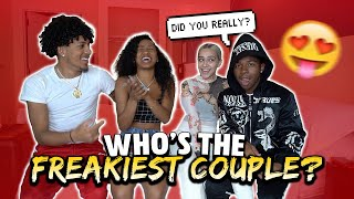 WHOS THE FREAKIEST COUPLE? | Ft. Deshae Frost & His Girlfriend!