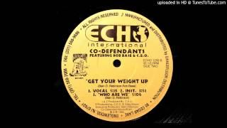 Co-Defendants - Get Your Weight Up (Vocal)