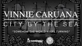 "Vinnie Caruana - ""Somehow The World Keeps Turning"" [AUDIO]"