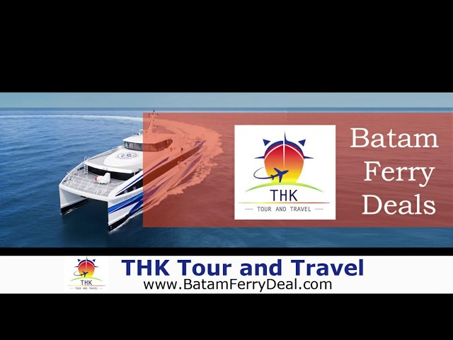 Singapore to Batam : Ferry Travel Deals, Hotel Package, Tours and Car Rental Booking Online
