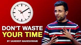 Don't Waste Your Time By Sandeep Maheshwari I Hindi