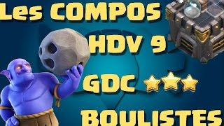 [COC] HDV 9 GDC   LES COMPOS BOULISTES 3 ETOILES   CLASH OF CLANS FRANCAIS