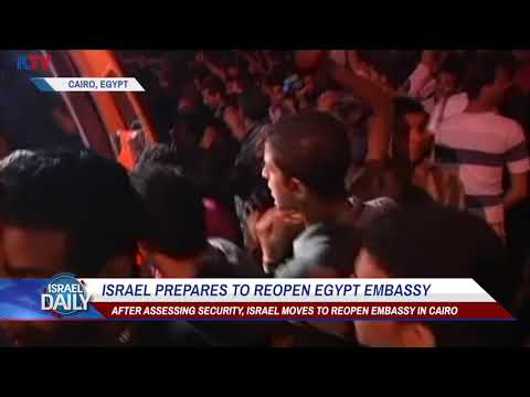 Israel in Talks to Reopen Embassy in Cairo - Aug. 15, 2017