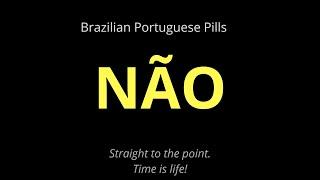 NÃO! how do you say no in Portuguese?