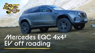 Offroading in the Mercedes 4x4² EQC. EV G-Wagen next?  // The Late Brake Show