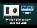 #087 Improve the iPhone 7 Plus Battery and Camera Case and Lens