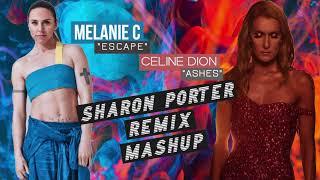 "MELANIE C-""ESCAPE"" & CELINE DION- ""ASHES""- (SHARON PORTER REMIX MASHUP)"