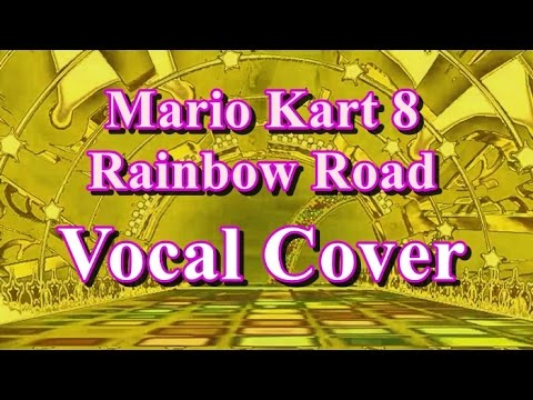 Singing Mario Kart 8 - Rainbow Road 64 Lyrics Vocal Cover