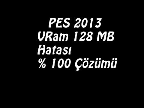 PES 2013 VRam 128 MB Hatası % 100 Çözümü