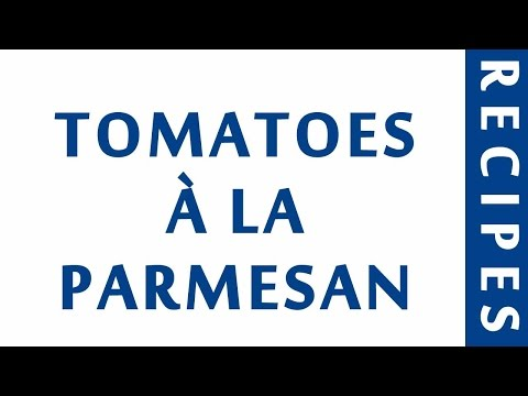 TOMATOES À LA PARMESAN | WORLD FAMOUS RECIPES | HOW TO MAKE | RECIPES LIBRARY