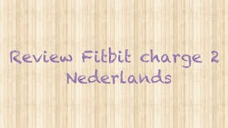 Review Fitbit charge 2 Nederlands